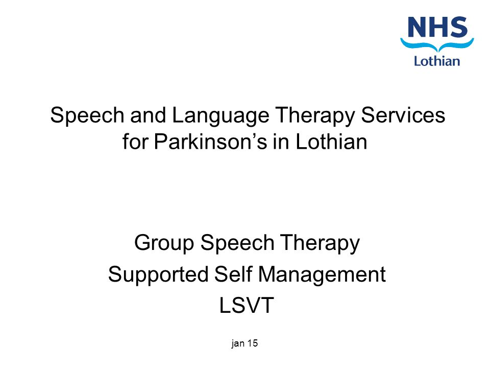 Speech and Language Therapy Services for Parkinson's in Lothian Group Speech Therapy Supported Self Management LSVT jan 15