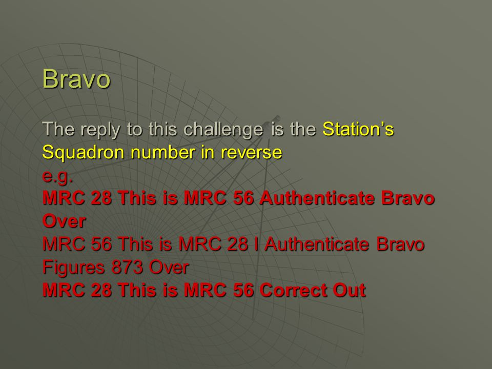 Bravo The reply to this challenge is the Station's Squadron number in reverse e.g.