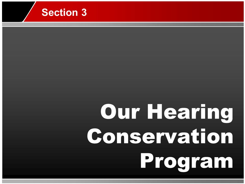 Our Hearing Conservation Program Section 3