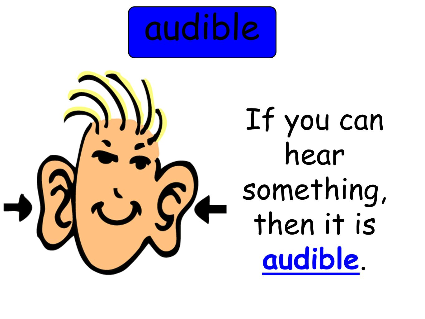 audible If you can hear something, then it is audible.