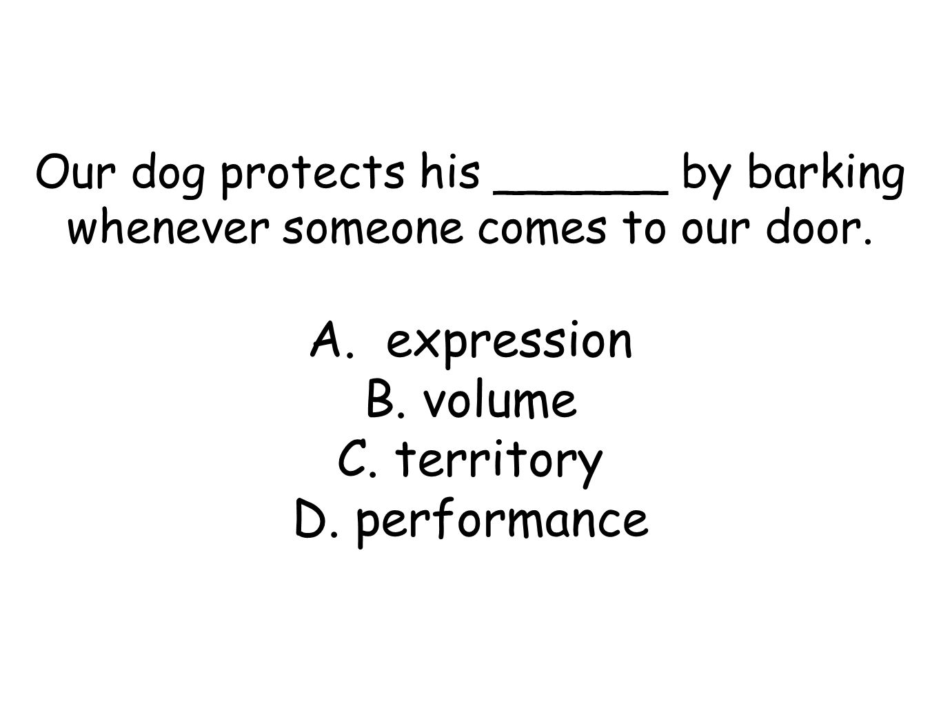 Our dog protects his ______ by barking whenever someone comes to our door.