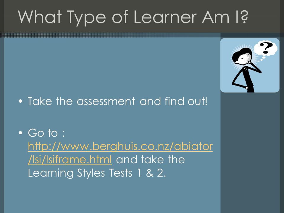 What Type of Learner Am I. Take the assessment and find out.