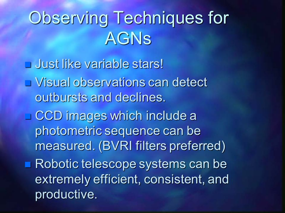 Observing Techniques for AGNs n Just like variable stars.