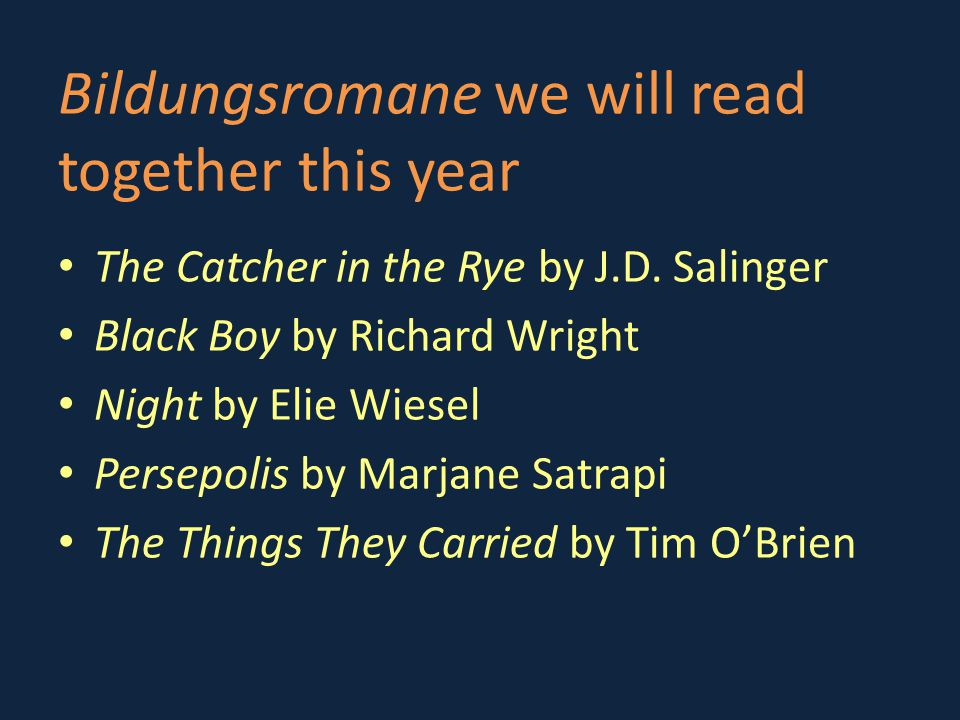 Bildungsromane we will read together this year The Catcher in the Rye by J.D.