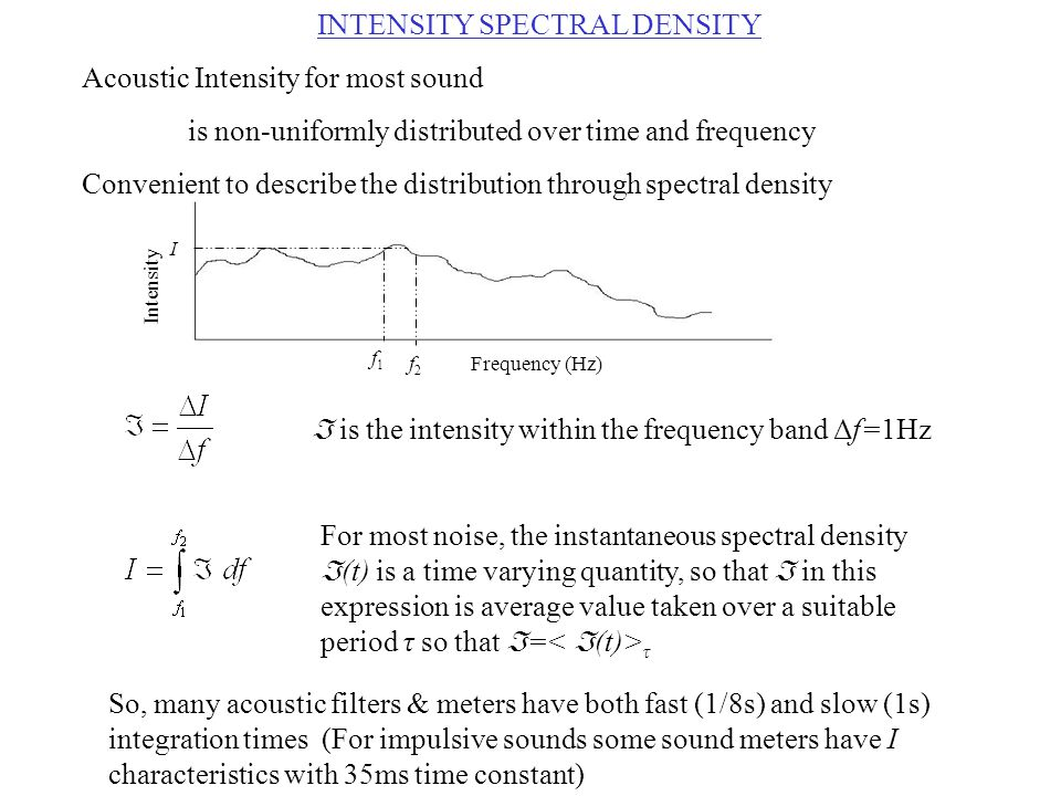 For most noise, the instantaneous spectral density  (t) is a time varying quantity, so that  in this expression is average value taken over a suitab