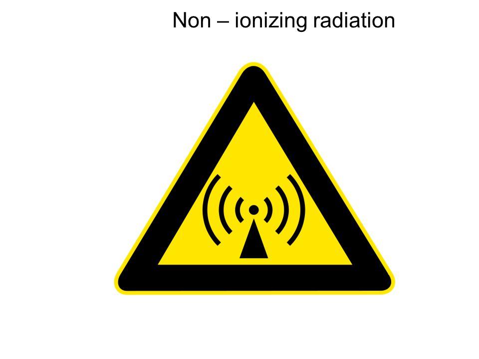 Non – ionizing radiation