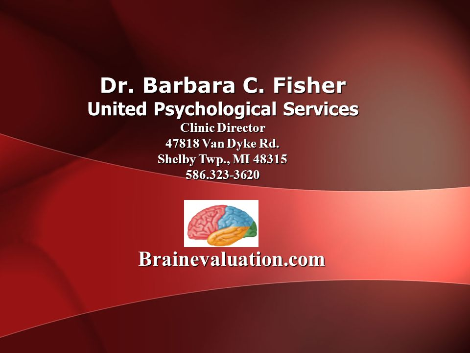 Dr.Barbara C. Fisher United Psychological Services Clinic Director 47818 Van Dyke Rd.