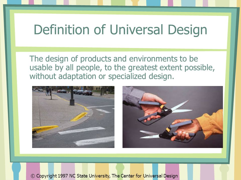 Universal Design for Learning Design of flexible instructional materials and activities that allow the learning goals to be achievable by those with differences in their abilities and learning styles.