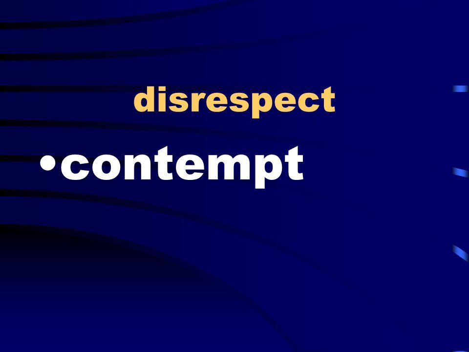 disrespect contempt
