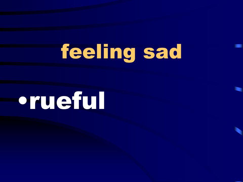 feeling sad rueful