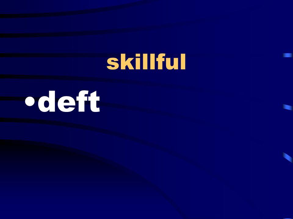 skillful deft