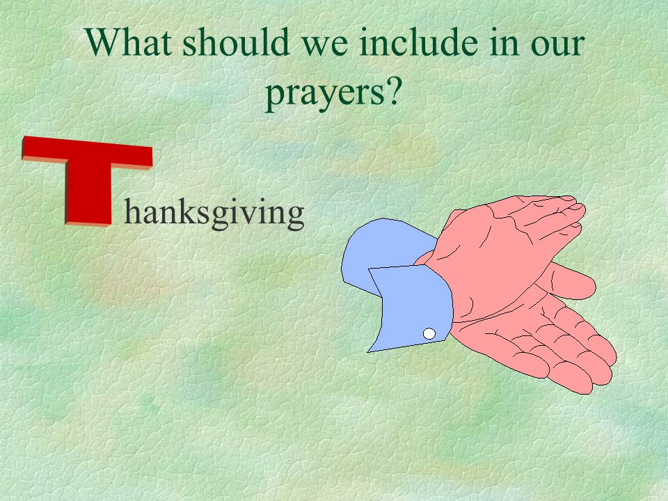 What should we include in our prayers? hanksgiving