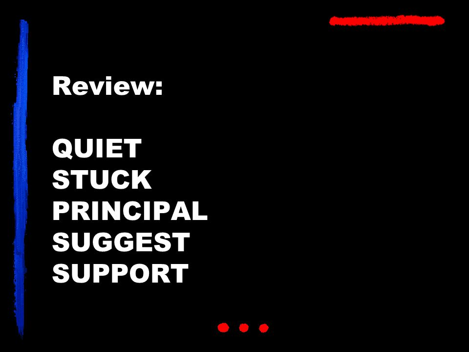 Review: QUIET STUCK PRINCIPAL SUGGEST SUPPORT