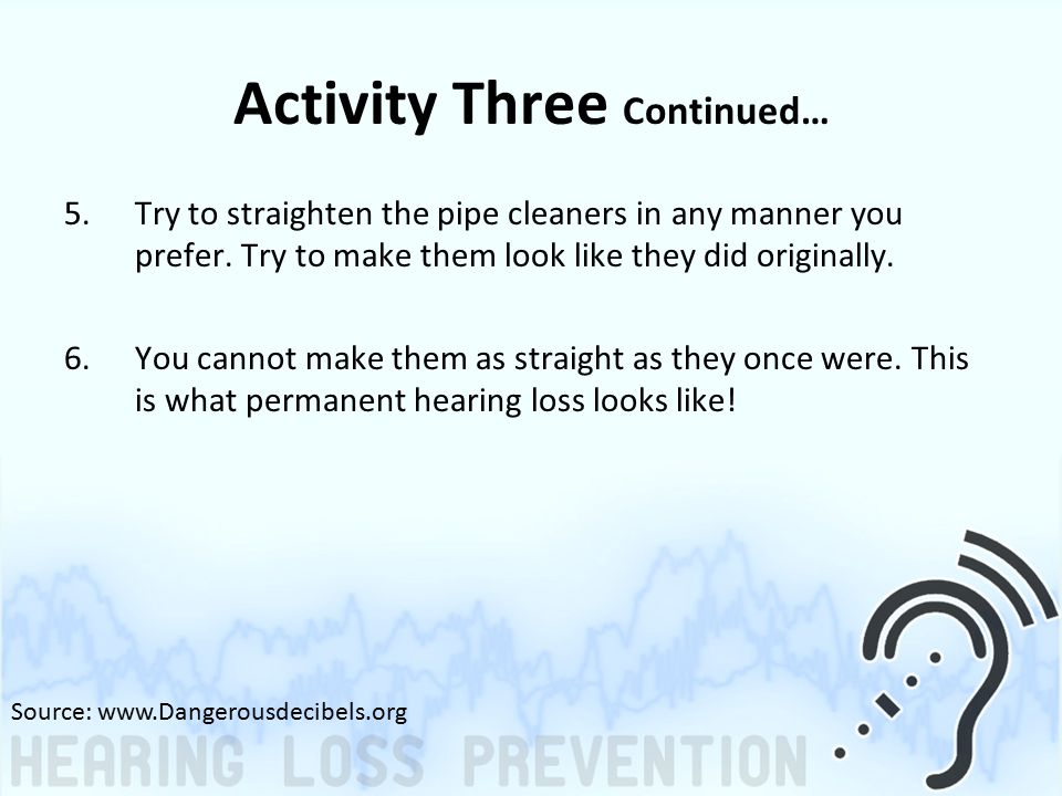 Activity Three Continued… 5.Try to straighten the pipe cleaners in any manner you prefer.