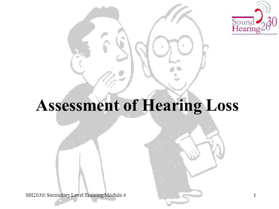 Assessment of Hearing Loss 1SH2030: Secondary Level Training Module.4