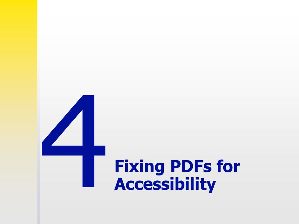 Fixing PDFs for Accessibility 4