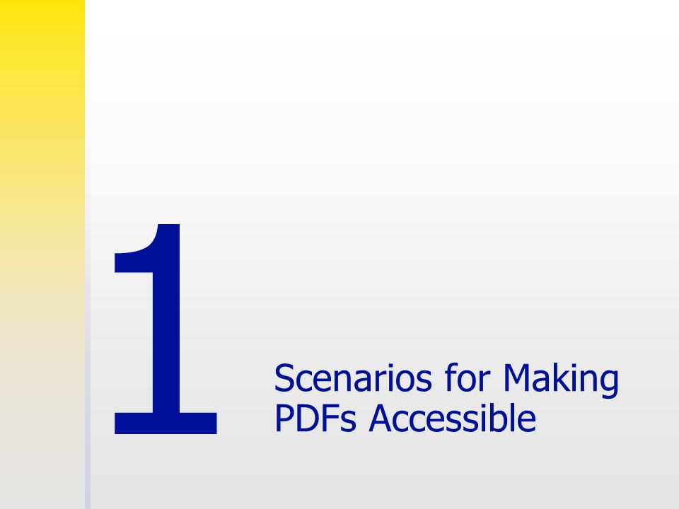 Scenarios for Making PDFs Accessible 1