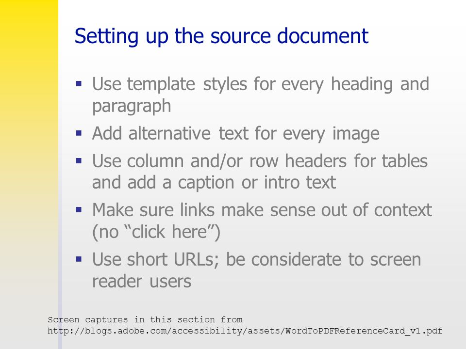 Setting up the source document  Use template styles for every heading and paragraph  Add alternative text for every image  Use column and/or row he