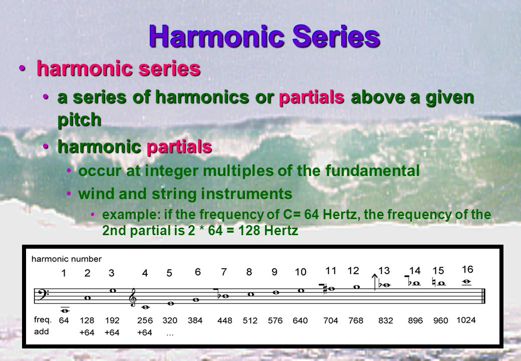 HarmonicsHarmonics pipes like the flute have harmonics pipes like the flute have harmonics