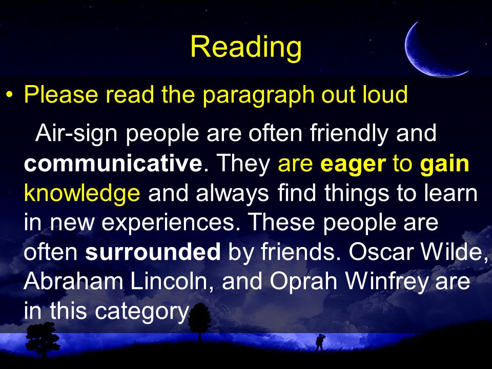 Reading Please read the paragraph out loud Air-sign people are often friendly and communicative.