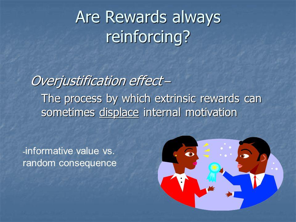 Are Rewards always reinforcing.