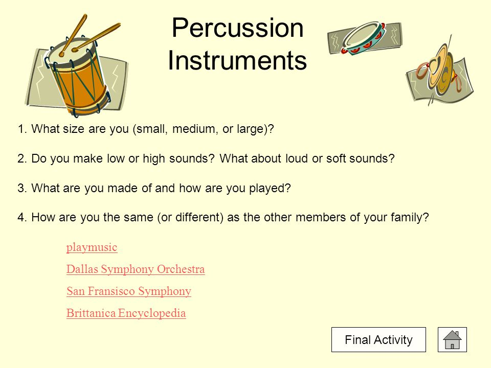 Percussion Instruments 1. What size are you (small, medium, or large).