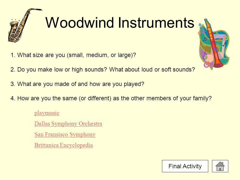 Woodwind Instruments 1. What size are you (small, medium, or large).