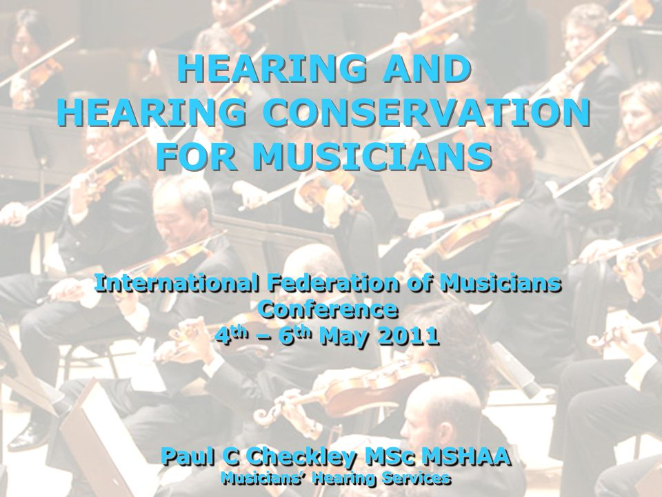 Overview…  Hearing and hearing loss  Noise induced hearing loss  Hearing health surveillance - The Musicians Hearing Passport