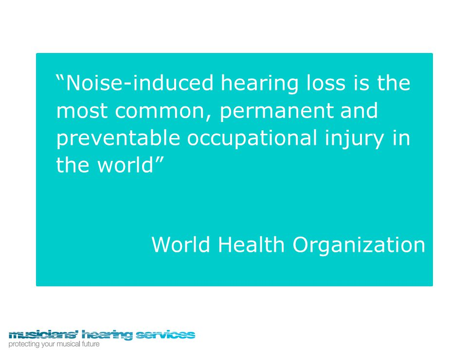 Conclusions  Understand the importance of limiting the intensity and exposure time  Avoid exposure to levels above 90dB where possible  Use custom made hearing protection whenever you are in noise  Encourage musicians to have regular hearing health surveillance (e.g.
