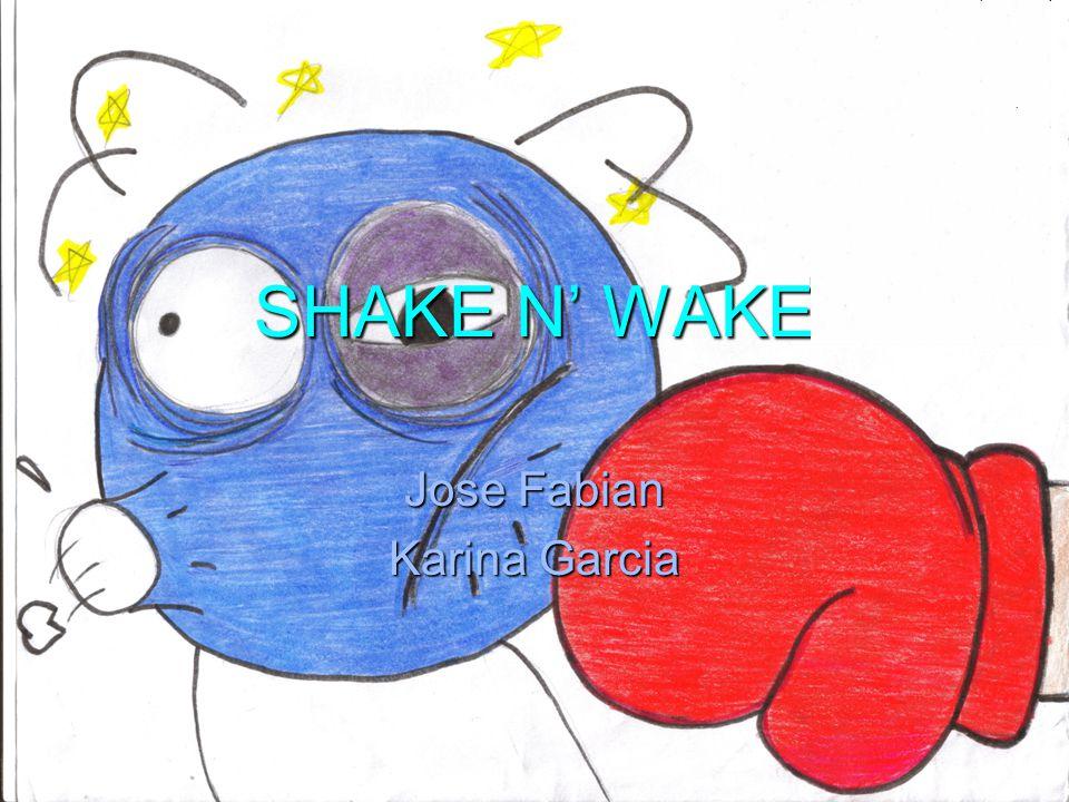 SHAKE N' WAKE Jose Fabian Karina Garcia