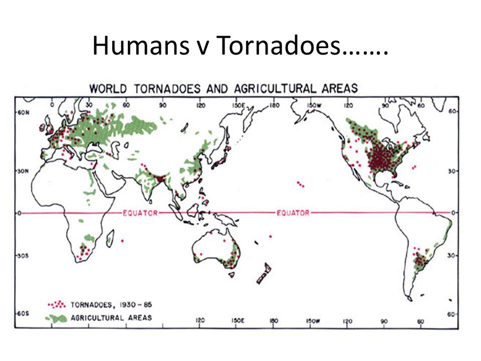 Humans v Tornadoes…….