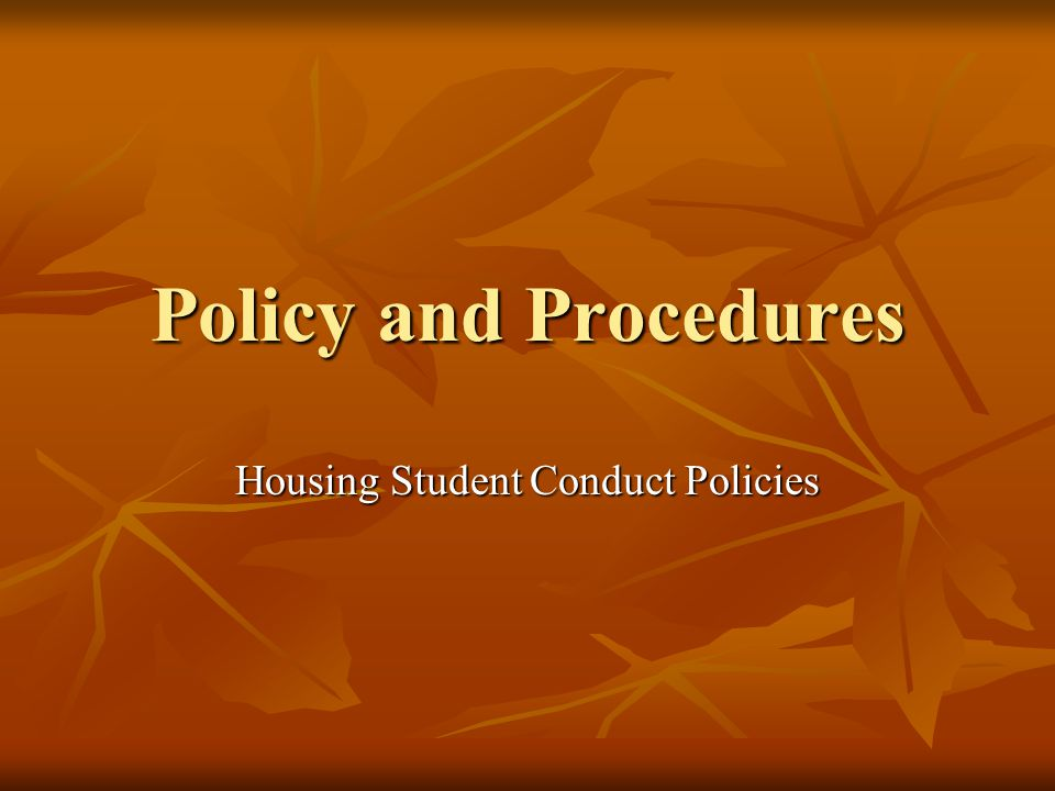 Policy and Procedures Housing Student Conduct Policies