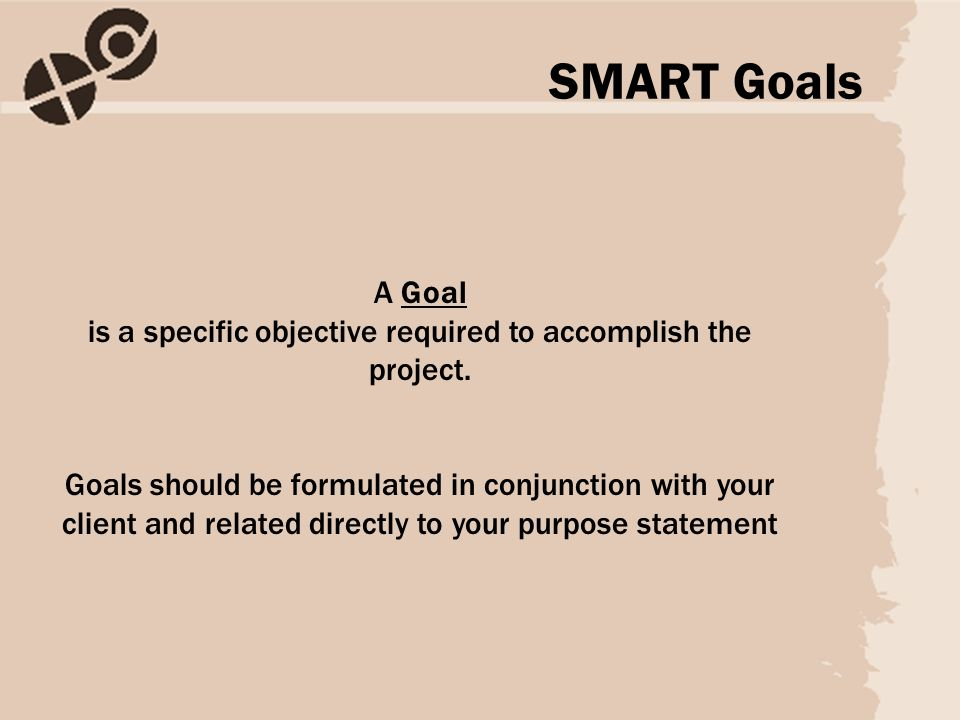 A Goal is a specific objective required to accomplish the project.