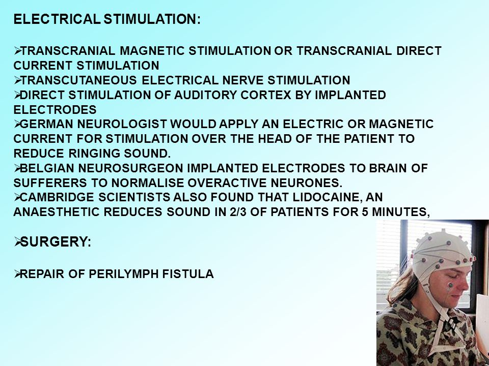 ELECTRICAL STIMULATION:  TRANSCRANIAL MAGNETIC STIMULATION OR TRANSCRANIAL DIRECT CURRENT STIMULATION  TRANSCUTANEOUS ELECTRICAL NERVE STIMULATION 