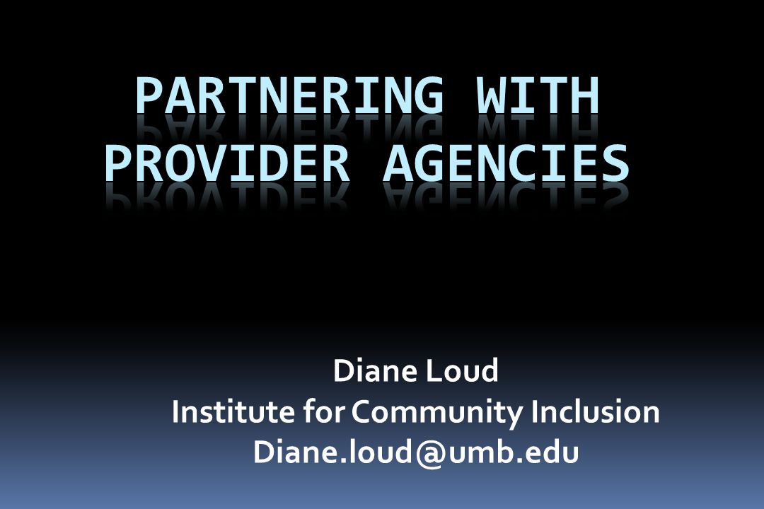 Diane Loud Institute for Community Inclusion Diane.loud@umb.edu