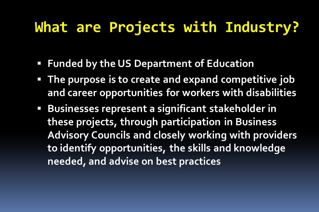 What are Projects with Industry.