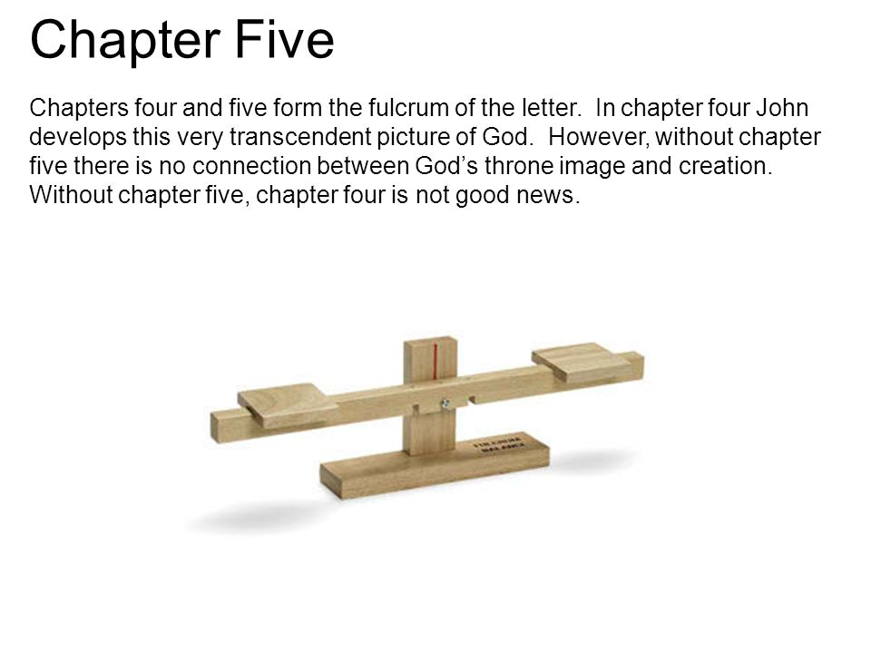 Chapter Five Chapters four and five form the fulcrum of the letter.
