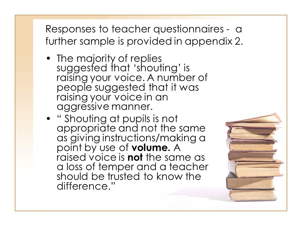 Responses to teacher questionnaires - a further sample is provided in appendix 2.