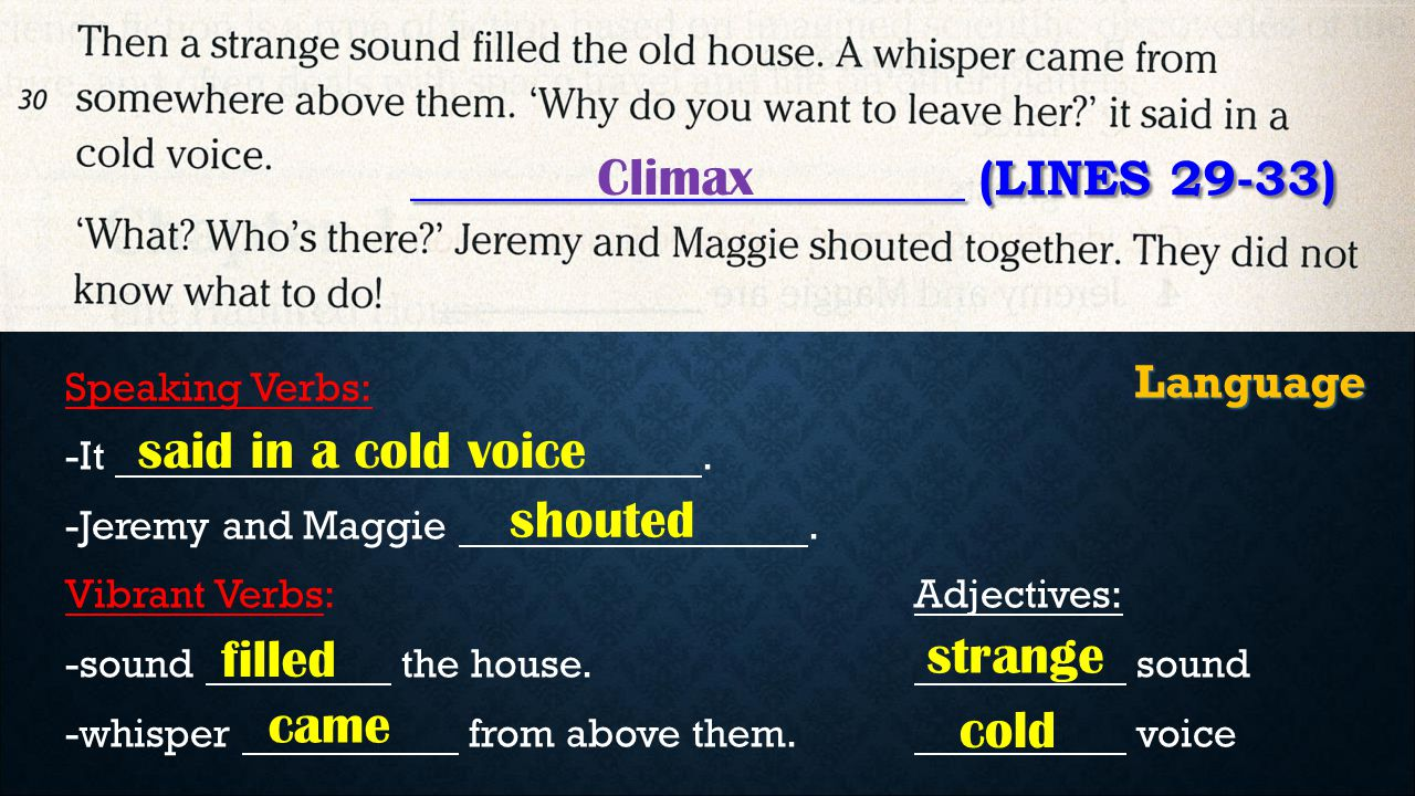 ______________________ (LINES 29-33) Climax Language Speaking Verbs: -It.