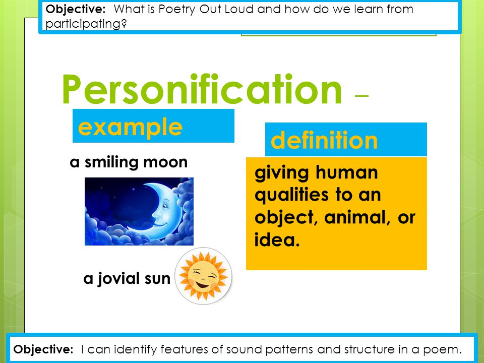 Personification – example a smiling moon a jovial sun definition giving human qualities to an object, animal, or idea.