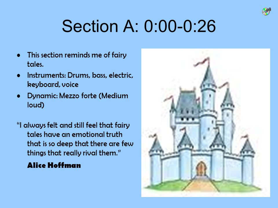 Section A: 0:00-0:26 This section reminds me of fairy tales.