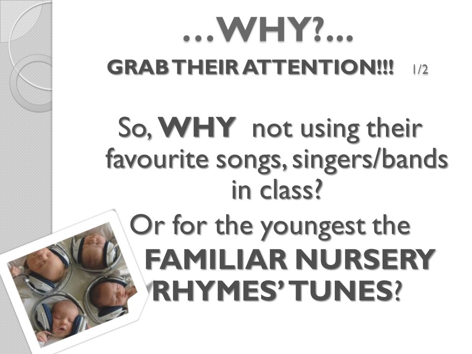 …YOU MUST: 1/2 Choose songs that your class will want to sing and that you will have to sing.