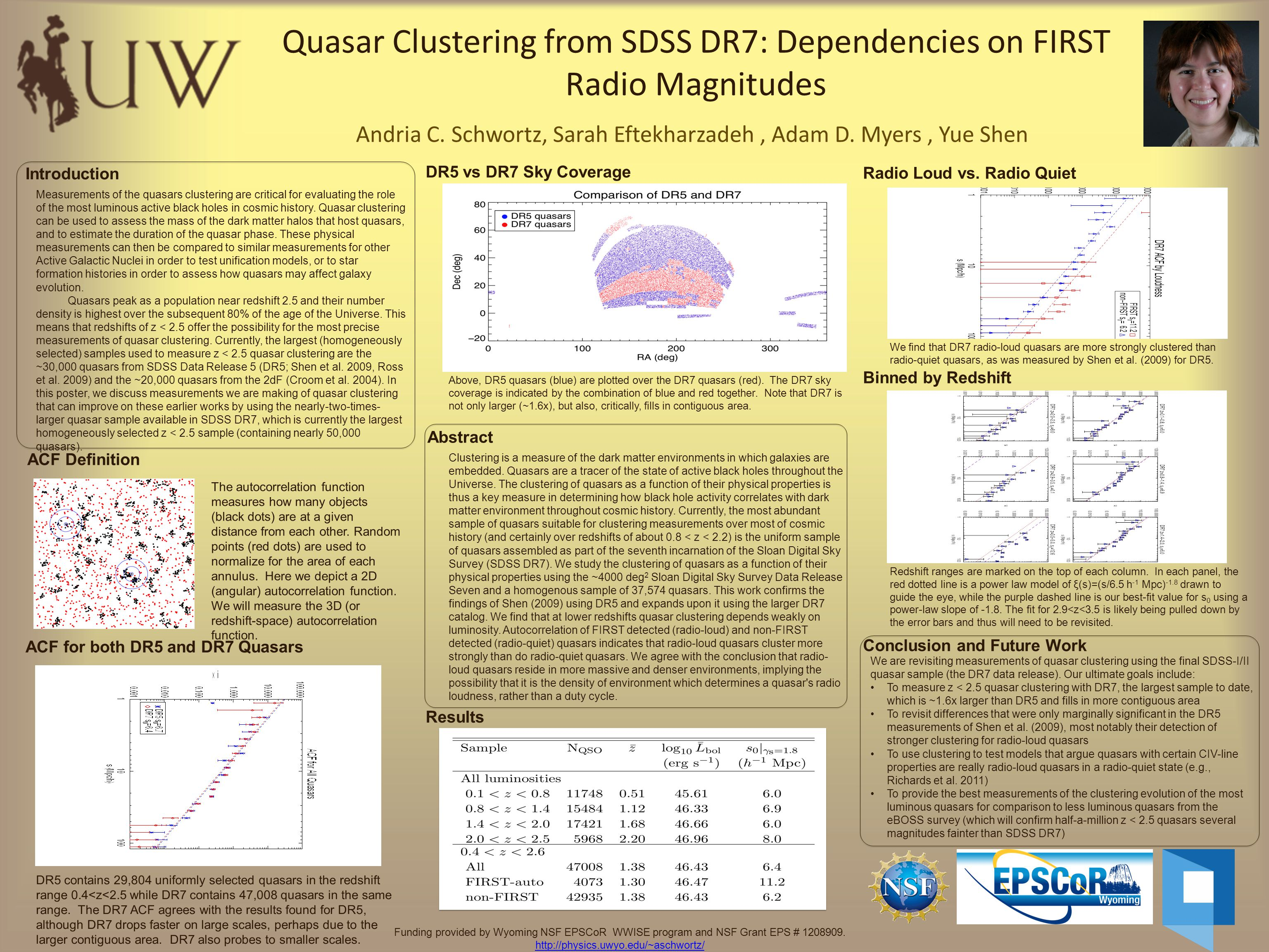 Quasar Clustering from SDSS DR7: Dependencies on FIRST Radio Magnitudes Andria C. Schwortz, Sarah Eftekharzadeh, Adam D. Myers, Yue Shen Clustering is