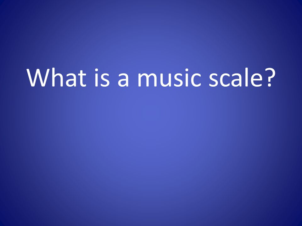 What is a music scale?