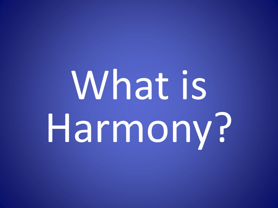 What is Harmony?