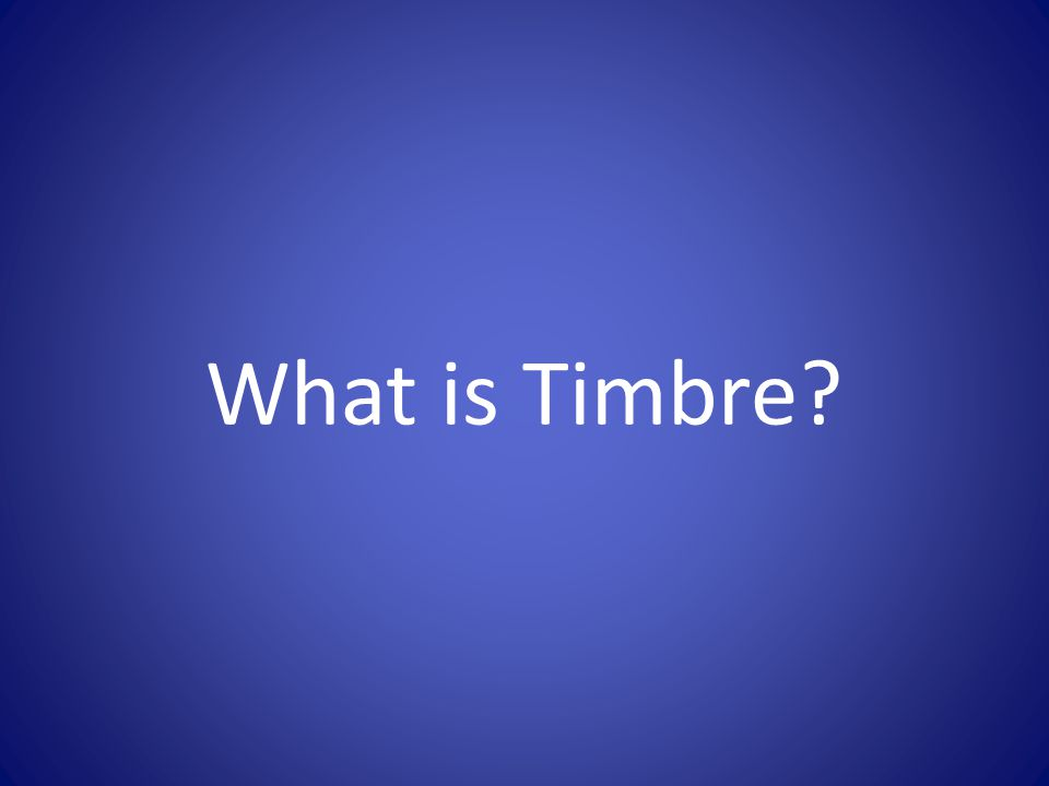 What is Timbre?