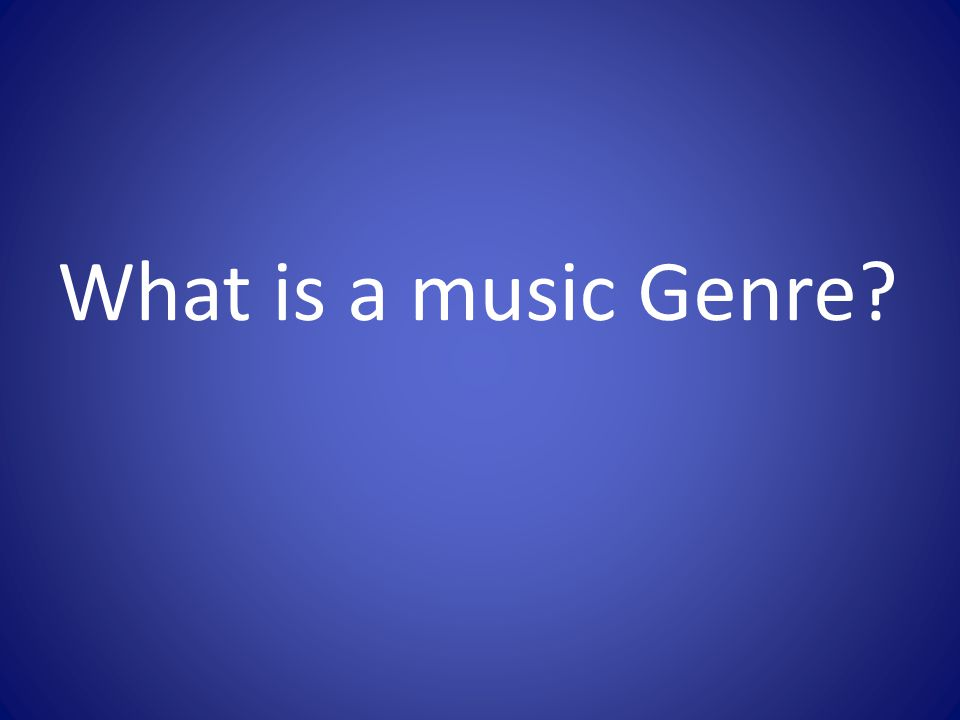 What is a music Genre?