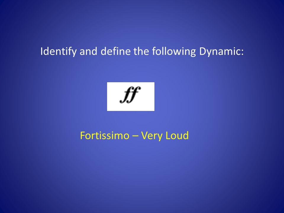 Fortissimo – Very Loud