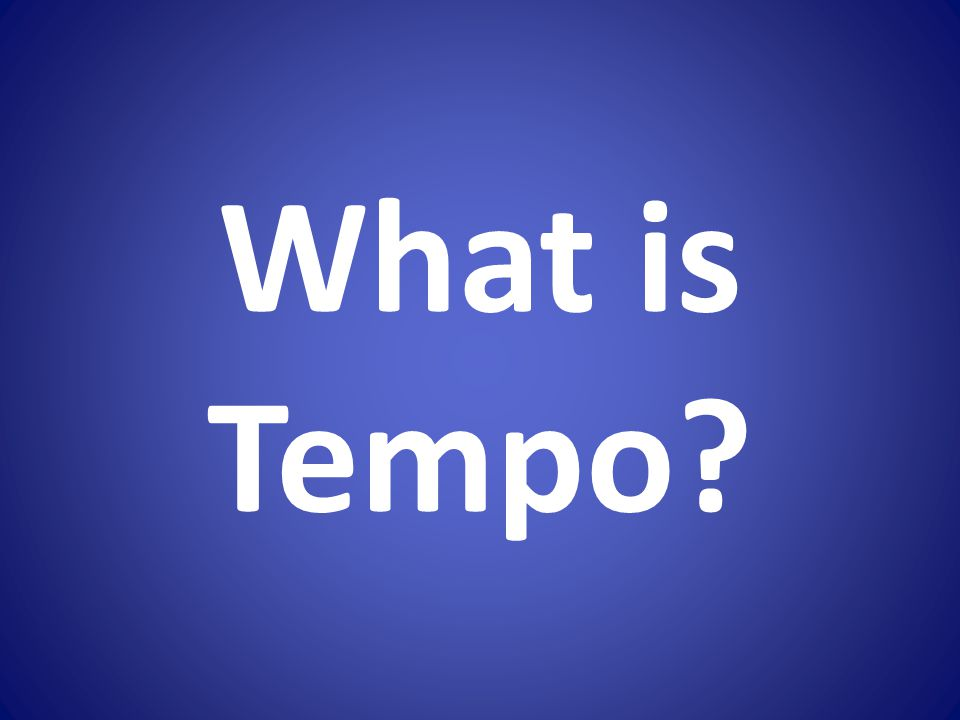 What is Tempo