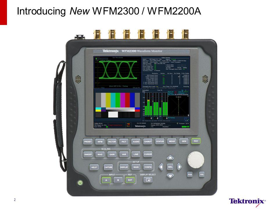 2 Introducing New WFM2300 / WFM2200A